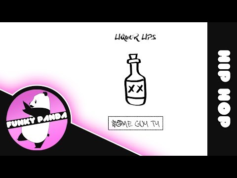 Hip Hop | Some Guy Ty - Liquor Lips (Prod. Some Guy Ty)