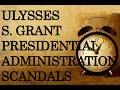 Ulysses S Grant presidential administration scandals