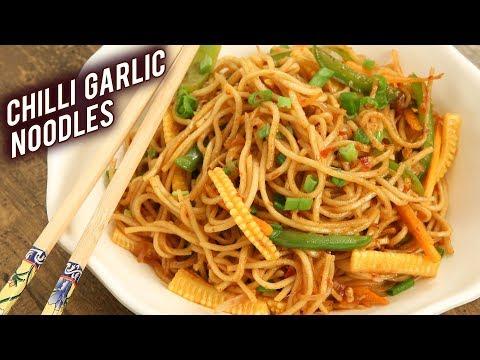 Chilli Garlic Noodles | How To Make Chilli Garlic Hakka Noodles? | Hakka Noodles Recipe By Bhumika