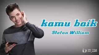 Download lagu Kamu Baik Stefan William Ost Anak Band Mp3