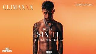 Dalex   Sin Ti Ft. Sech, Miky Woodz (Audio Oficial)