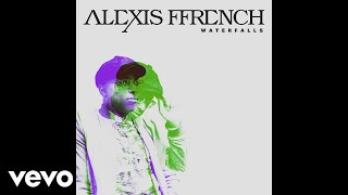Alexis Ffrench   Waterfalls (Audio Only)