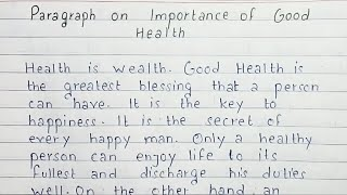 Write an short essay on Importance of good health | Paragraph | English