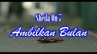 Sheila On 7 - Ambilkan Bulan