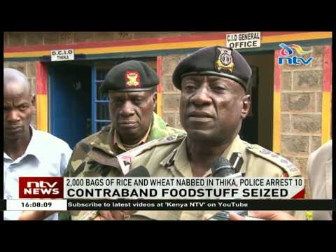 2,000 bags of contraband foodstuff nabbed in Thika, police arrest 10