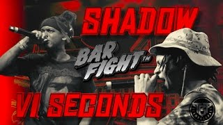 BAR FIGHT™ - VI SECONDS VS SHADOW THE GREAT