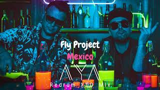 Fly Project   Mexico (AYA Redrum XTD Mix)