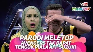 Parodi Avengers sedih tak dapat pergi Piala AFF Suzuki Cup | MeleTOP | Bell Ngasri & JIhan