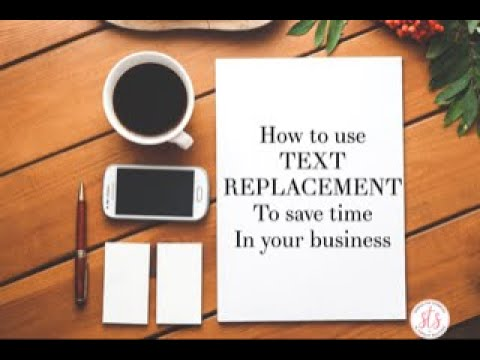 How to use text replacement to save you time in your business!
