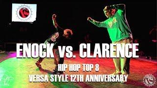 Enock vs. Clarence | Hip Hop Top 8 | Versa Style 12th Anniversary | #SXSTV