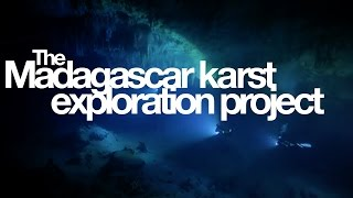 The Madagascar Karst Exploration Project