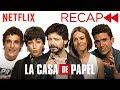 La Casa De Papel (Money Heist) Cast Recaps Seasons 1 & 2 | Netflix