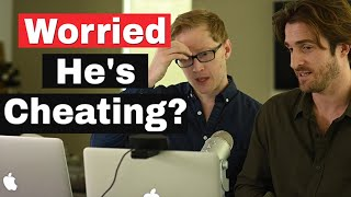 Worried He's Cheating? Here's What to Say (Script) (Matthew Hussey, Get The Guy)
