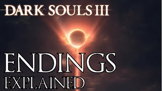 Dark Souls 3: All Endings Explained