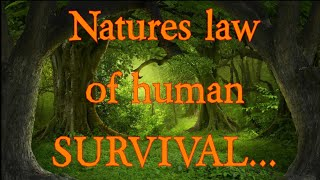 Natures law of human Survival...