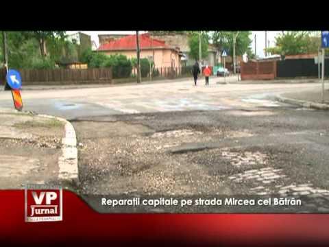 Reparaţii capitale pe strada Mircea cel Bătrân
