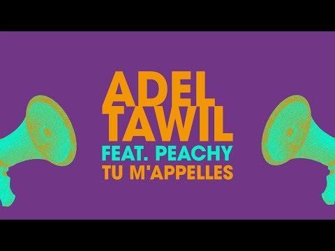 Adel Tawil Tu M'appelles Feat Peachy