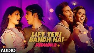 Lift Teri Bandh Hai Full Song   Judwaa 2   Varun   Jacqueline   Taapsee   Anu Malik