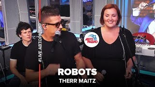 Therr Maitz – Robots (#LIVE Авторадио)