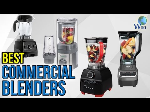 10 Best Commercial Blenders 2017