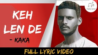 Keh Len De (Lyrics) | Kaka | Latest Punjabi Song 2020 | Das