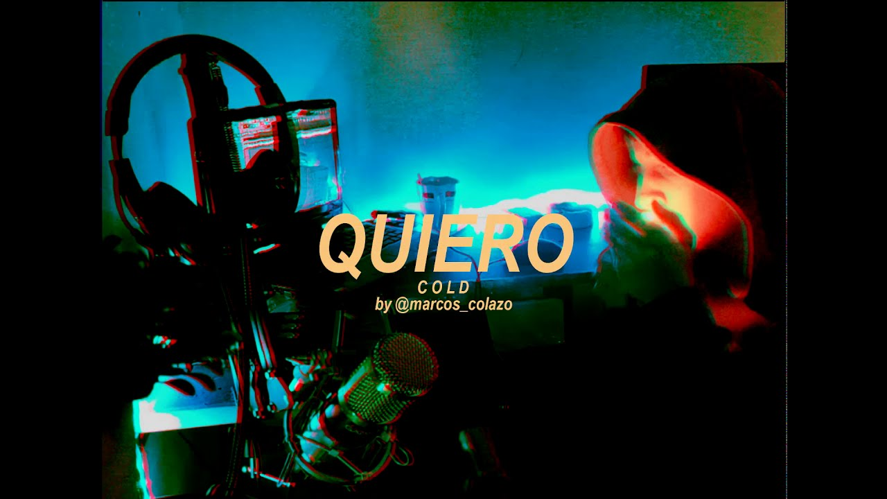 Quiero - Cold Ba (Videoclip #Cuarentenamode)