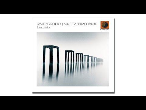 JAVIER GIROTTO   VINCE ABBRACCIANTE - Santuario (extract), 2021 Dodicilune