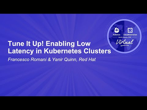 Image thumbnail for talk Tune It Up! Enabling Low Latency in Kubernetes Clusters