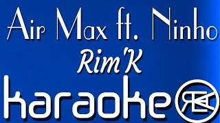 Rim'K   Air Max Ft. Ninho | Karaoké Lyrics, Instru