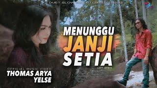 Download lagu Thomas Arya Feat Yelse Menunggu Janji Setia Mp3