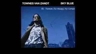Townes Van Zandt   Forever, For Always, For Certain
