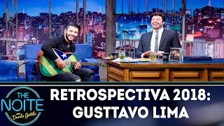Retrospectiva 2018: Gusttavo Lima | The Noite (16/01/19)