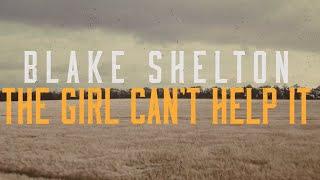 Blake Shelton The Girl Can't Help It