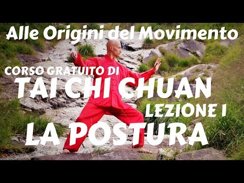 Tai Chi Chuan Lezione 1 -  La Postura  - Tutorial Taijiquan TaiChi Online Italiano