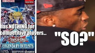 """Legendary Duelists Has NOTHING For Competitive Players... """"SO?"""""""