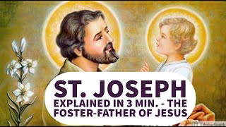 Who is St. Joseph? Saint JOSEPH Explained in 3 Min. - What to Know about the Foster-Father of Jesus