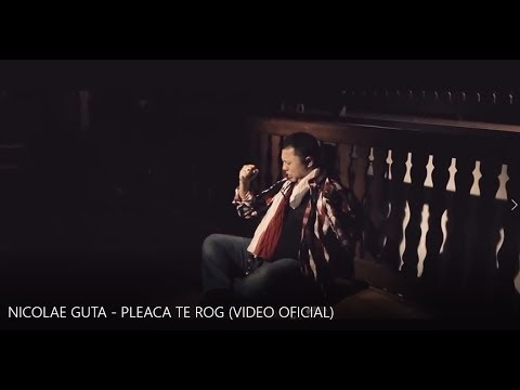 Nicolae Guta – Pleaca te rog Video