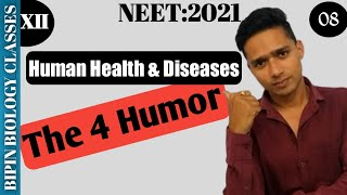Human Health & Diseases 05: The 4 Humor | By #BipinBiologyClasses