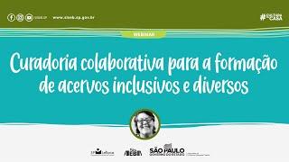 Curadoria colaborativa para formação de acervos inclusivos e diversos