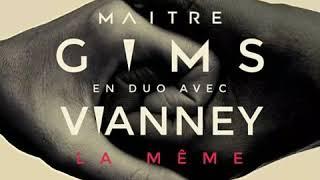 Maître Gims   La Même (Feat. Vianney)