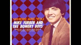 Where Are You - Mike Furber and The Bowery Boys