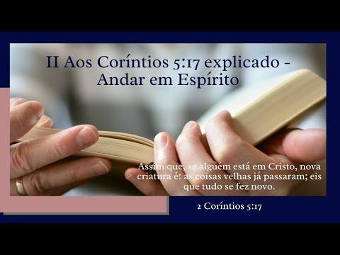 II Aos Coríntios 5:17 explicado - Andar em Espírito