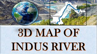 INDUS RIVER ORIGIN AND TRIBUTARIES 3D MAP/ ZANSKAR, SHYOK, SHIGER, HUNZA. ASTORE, AND GILGIT RIVER.