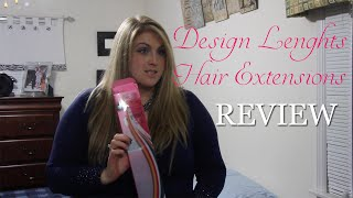 Design Lengths Remy Hair Extensions - Unboxing & Review!