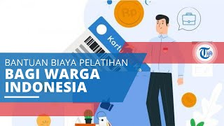 Kartu Prakerja, Bantuan Biaya Pelatihan bagi Masyarakat Indonesia yang Ingin Tingkatkan Keterampilan