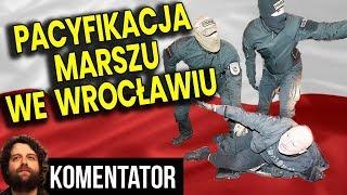 Pacyfikacja Marszu Niepodległości we Wrocławiu z Góry Zaplanowana? Analiza Komentator 11 listopada