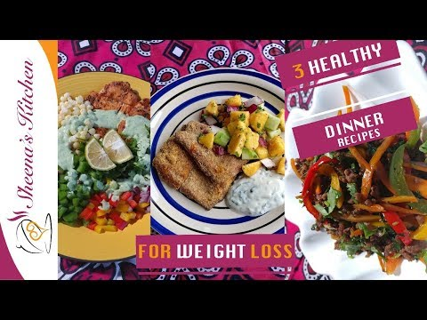 3 HEALTHY DINNER RECIPES | WEIGHT LOSS RECIPES | SHEENAS KITCHEN
