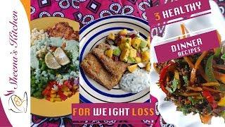 3 HEALTHY DINNER RECIPES | WEIGHT LOSS RECIPES | SHEENAS KITCHEN