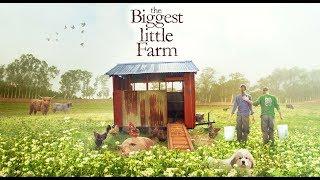 The Biggest Little Farm - Official Trailer