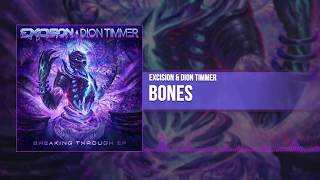 Excision & Dion Timmer   Bones (Official Audio)